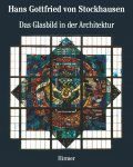 Hans Gottfried von Stockhausen Band 2: Das Glasbild in der Architektur - Architectural Stained Glass